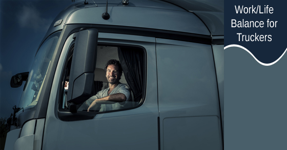 Work Life Balance for Truckers