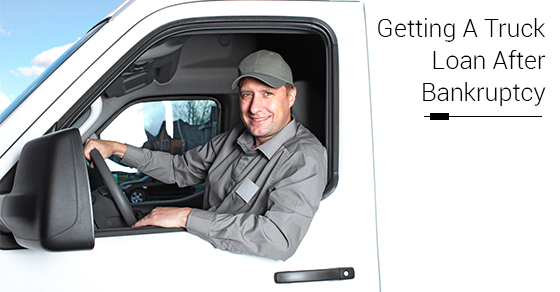Getting A Truck Loan After Bankruptcy