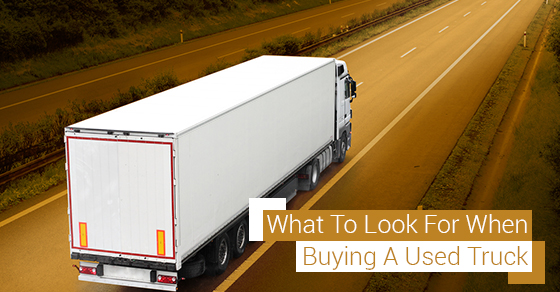 What To Look For When Buying A Used Truck