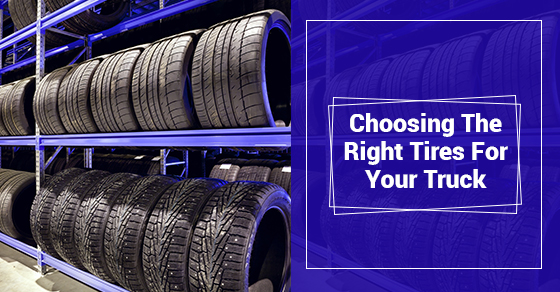 Choosing The Right Tires For Your Truck