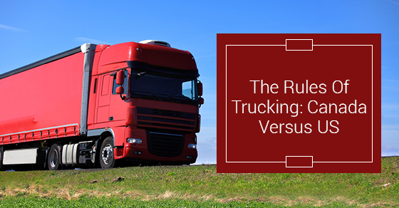 The Rules Of Trucking: Canada Versus US