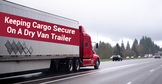 Keeping Cargo Secure On A Dry Van Trailer
