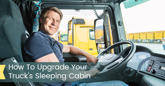 How To Upgrade Your Truck's Sleeping Cabin