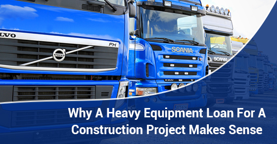 Why A Heavy Equipment Loan For A Construction Project Makes Sense