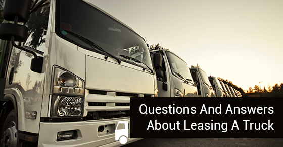 Questions And Answers About Leasing A Truck