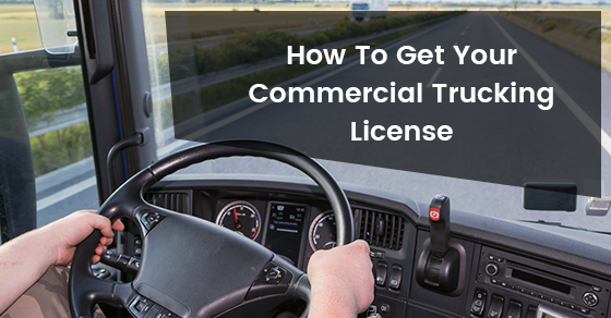 How To Get Your Commercial Trucking License