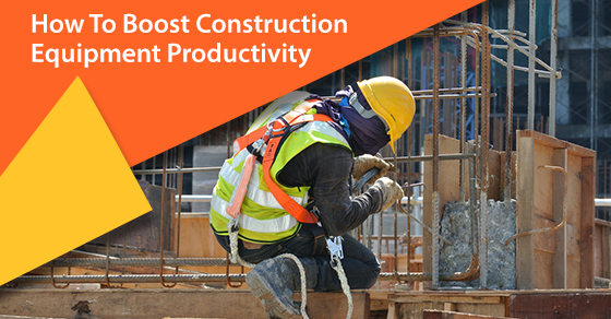 How To Boost Construction Equipment Productivity