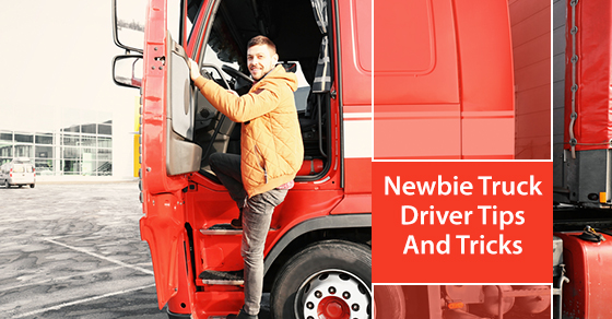 Newbie Truck Driver Tips And Tricks