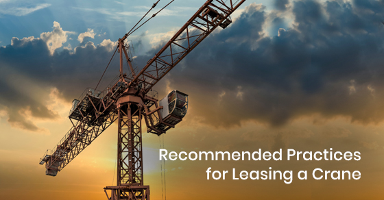 Recommended Practices for Leasing a Crane