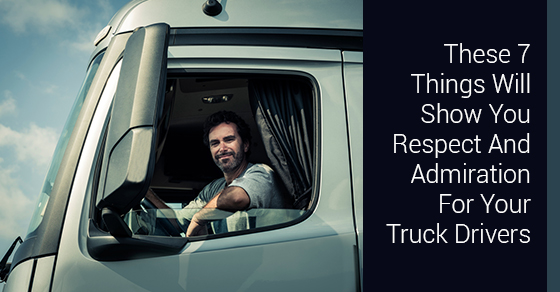 These 7 Things Will Show You Respect And Admiration For Your Truck Drivers