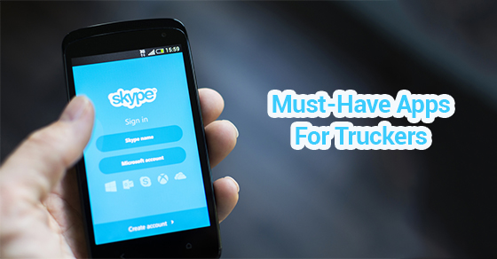 Must Have Apps For Truckers