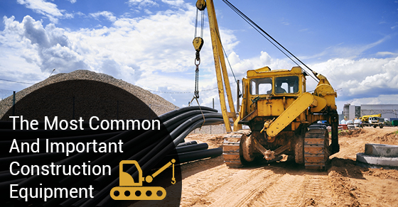 The Most Common And Important Construction Equipment