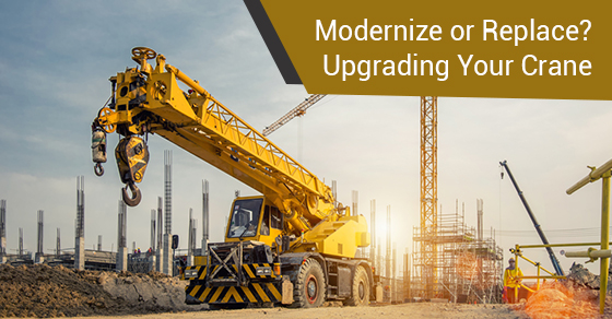 Modernize or Replace? Upgrading Your Crane