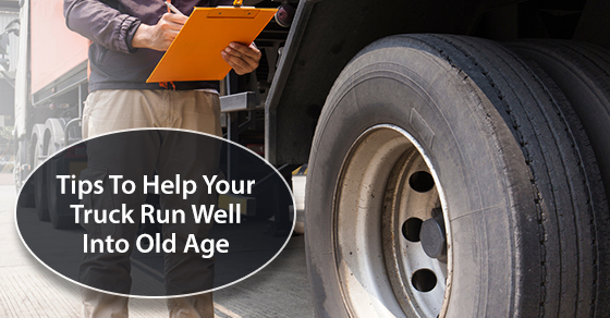 Tips To Help Your Truck Run Well Into Old Age