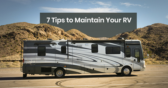 Tips to Successfully Maintain Your RV