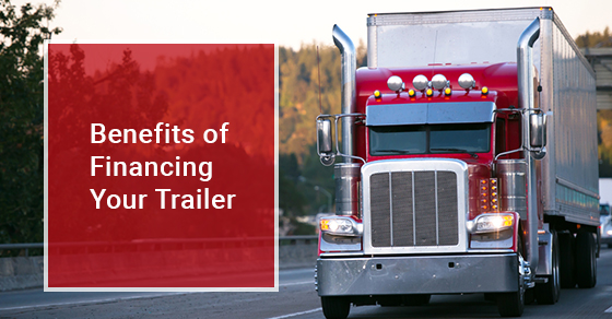 Benefits of Financing Your Trailer