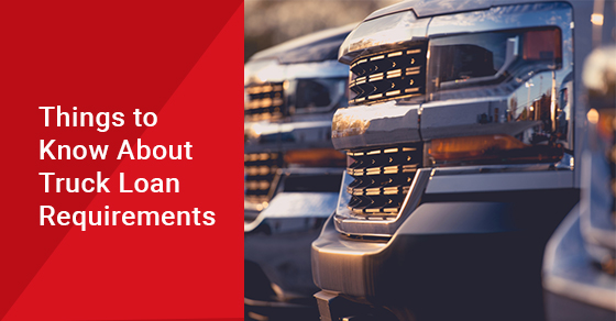 Things to Know About Truck Loan Requirements