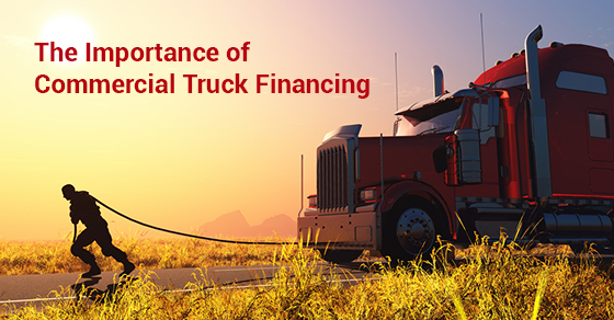 The Importance of Commercial Truck Financing