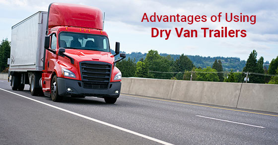 Advantages of Using Dry Van Trailers