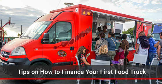 Tips on How to Finance Your First Food Truck