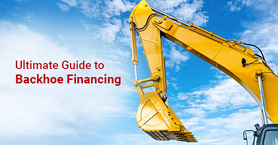 Ultimate Guide to Backhoe Financing