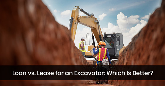 Loan vs. Lease for an Excavator