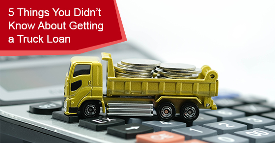 5 Things You Didn't Know About Getting a Truck Loan