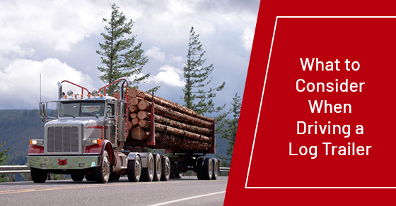 Things to Consider When Driving a Log Trailer